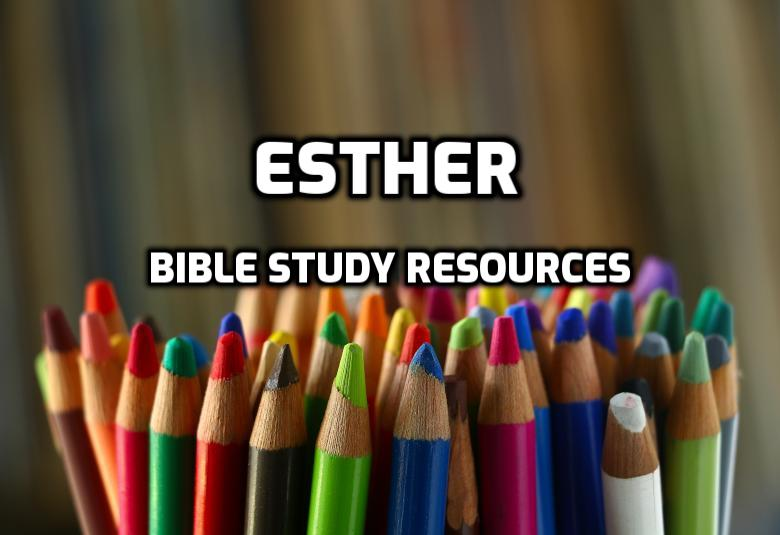 Bible Study Resources for the Book of Esther | WednesdayintheWord.com