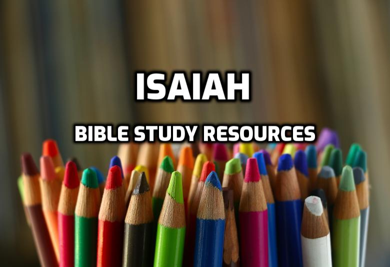 Bible Study Resources for Isaiah   WednesdayintheWord.com