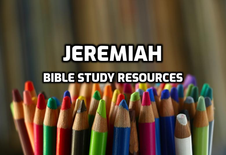 Bible Study Resources for Jeremiah | WednesdayintheWord.com
