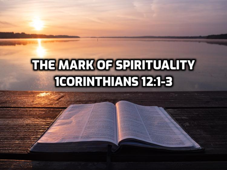 35 1Corinthians 12:1-3 The mark of spirituality | WednesdayintheWord.com