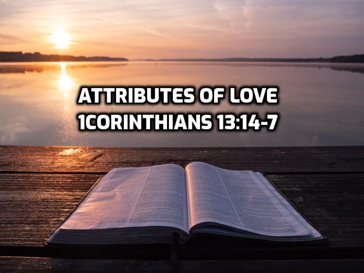 39 1Corinthians 13:4-7 Attributes of love | WednesdayintheWord.com