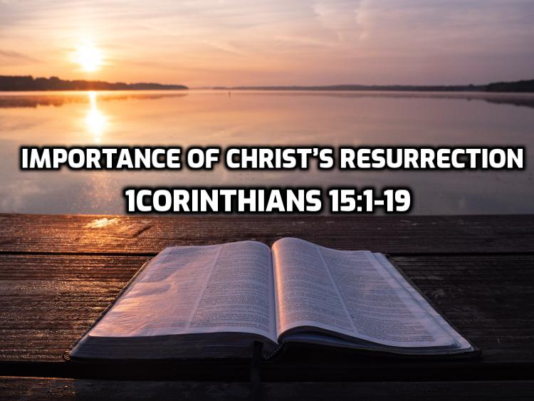 The Importance of Christ's Resurrection | WednesdayintheWord.com