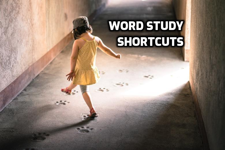 Word Study Shortcuts | WednesayintheWord.com