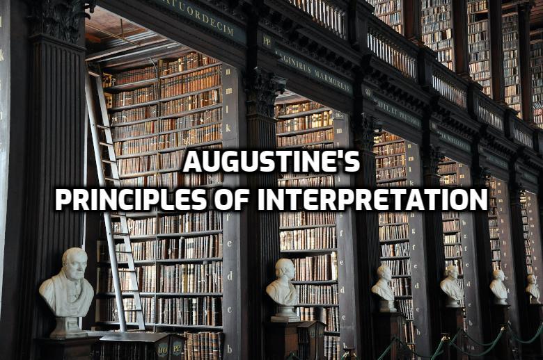 Augustine's Principles of Interpretation | WednesdayintheWord.com