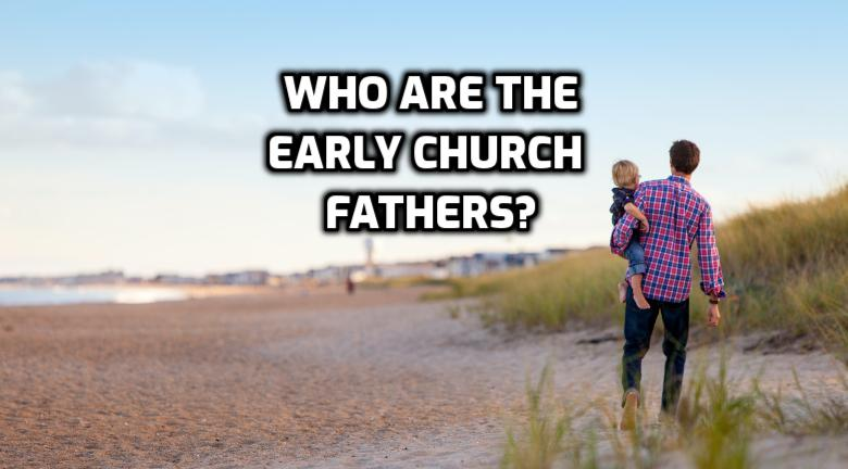 Who are the early church fathers? | WednesdayintheWord.com