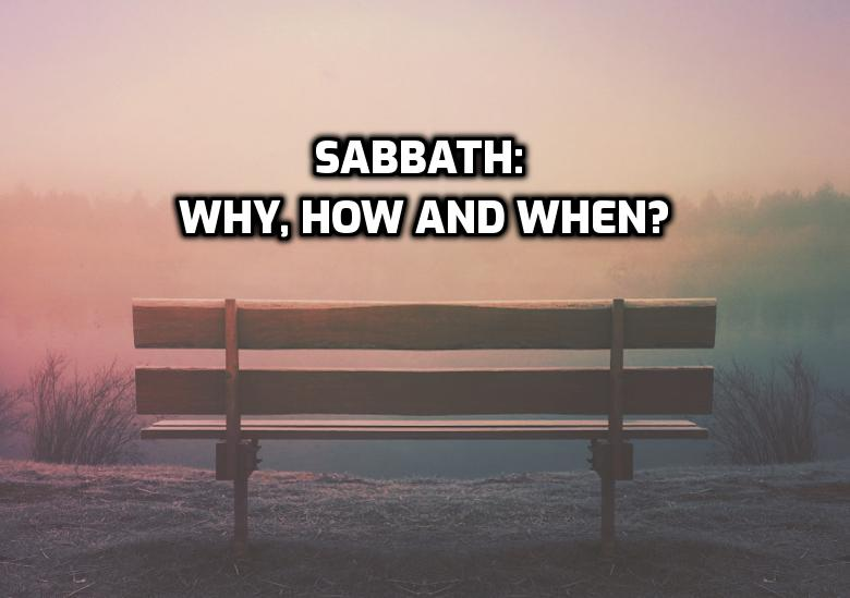 Sabbath: Why, how and when? | WednesdayintheWord.com