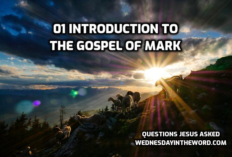 Introduction to the Gospel of Mark |WednesdayintheWord.com