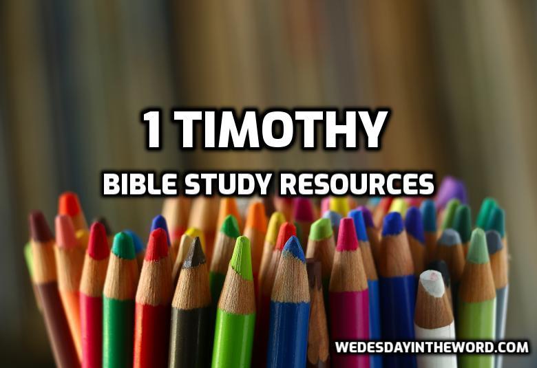 1 Timothy Bible Study Resources | WednesdayintheWord.com
