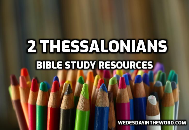 2 Thessalonians Bible Study Resources | WednesdayintheWord.com