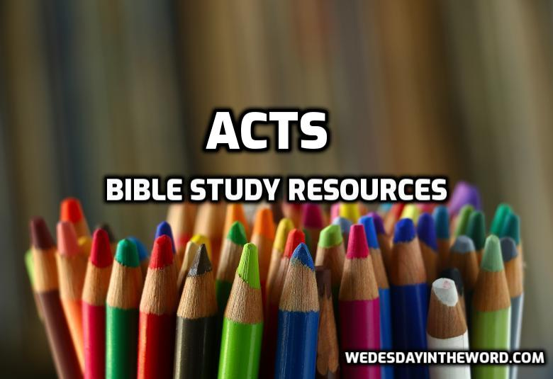 Acts Bible Study Resources | WednesdayintheWord.com