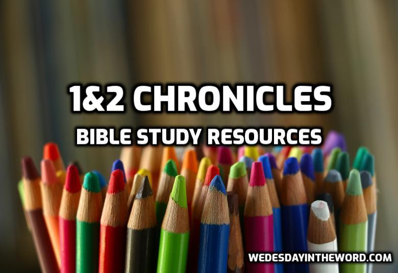 1&2 Chronicles Bible Study Resources | WednesdayintheWord.com