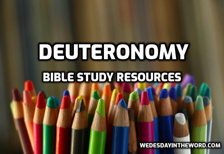 Deuteronomy Bible Study Resources | WednesdayintheWord.com