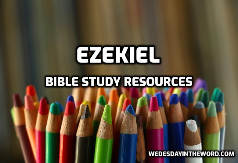 Ezekiel Bible Study Resources | WednesdayintheWord.com