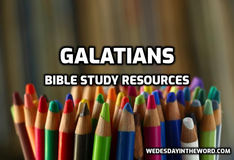 Galatains Bible Study Resources | WednesdayintheWord.com