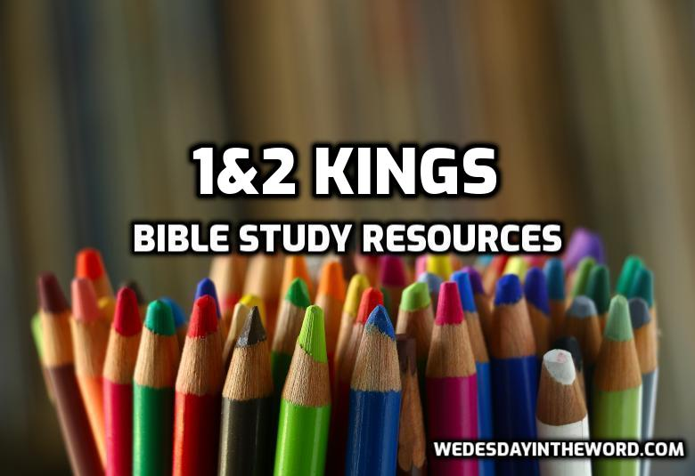1&2 Kings Bible Study Resources | WednesdayintheWord.com