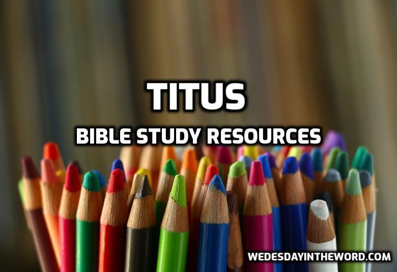 Titus Study Resources | WednesdayintheWord.com