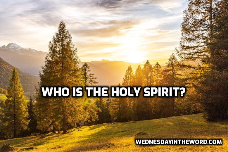Who is the Holy Spirit? | WednesdayintheWord.com