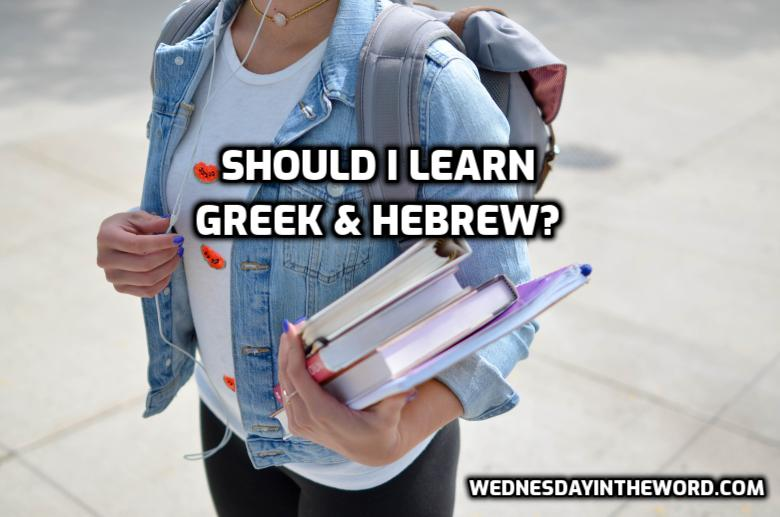 Should I learn Greek & Hebrew? | WednesdayintheWord.com