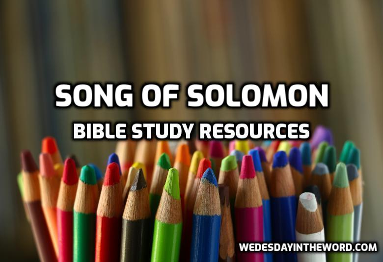 Song of Solomon Bible Study Resources | WednesdayintheWord.com