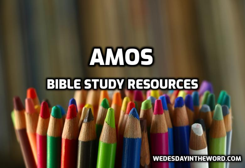 Amos Bible Study Resources | WednesdayintheWord.com