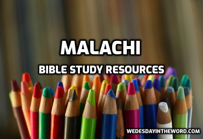 Malachi Bible Study Resources  | WednesdayintheWord.com
