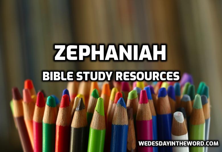 Zephaniah Bible Study Resources | WednesdayintheWord.com