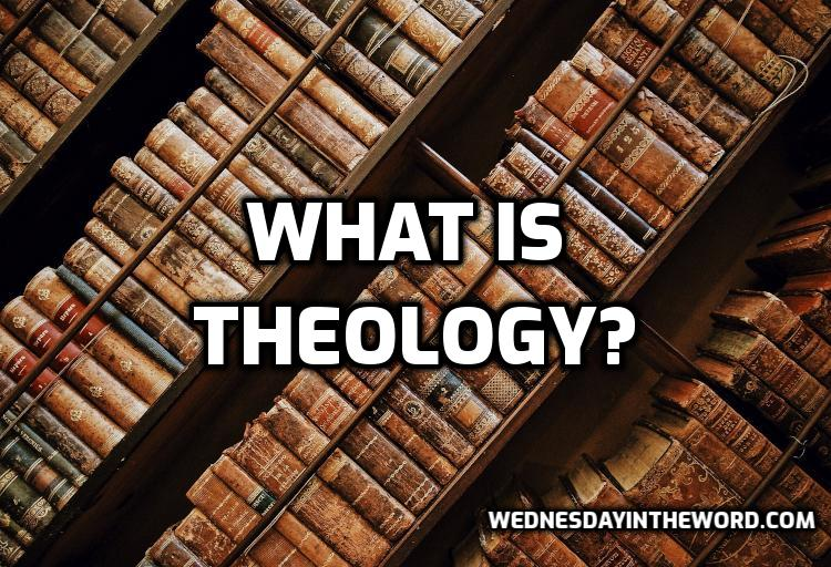 What is theology? | WednesdayintheWord.com