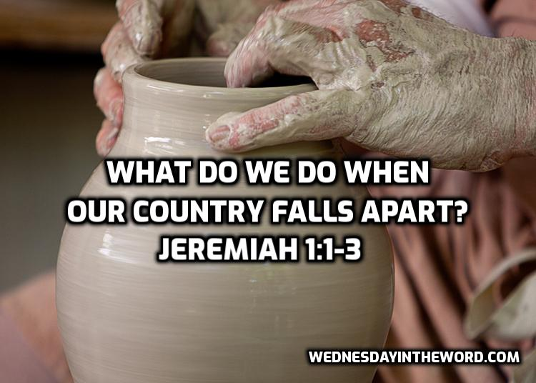 01 Jeremiah 1:1-3 What to do when your country falls apart  | WednesdayintheWord.com
