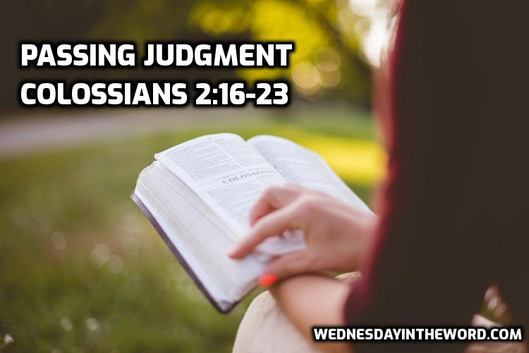 06 Colossians 2:16-23 Passing Judgment | WednesdayintheWord.com