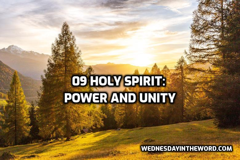 09 Holy Spirit: Power and Unity Romans 15:1-13 | WednesdayintheWord.com