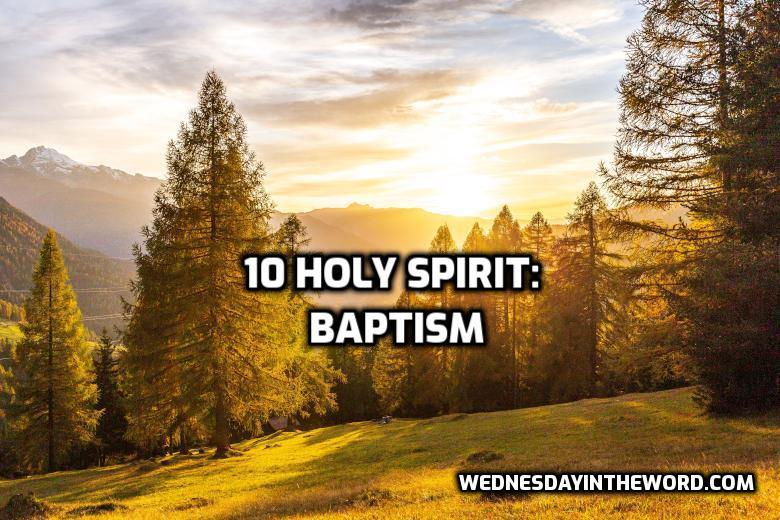 10 Holy Spirit: Baptism | WednesdayintheWord.com
