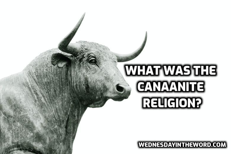 What was the Canaanite religion? | WednesdayintheWord.com