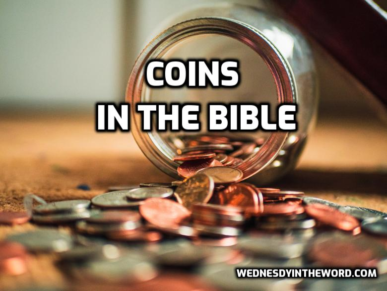 Coins in the Bible | WednesdayintheWord.com