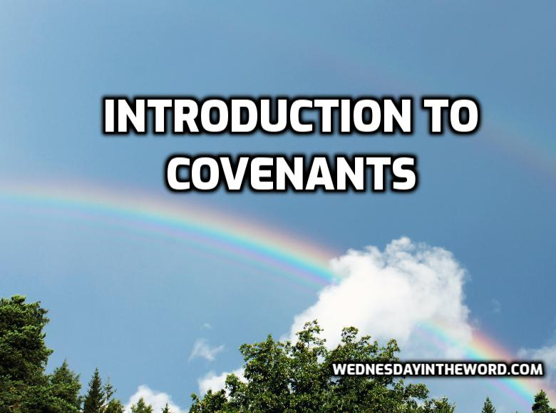 Introduction to Covenants | WednesdayintheWord.com