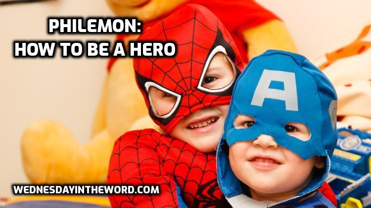 Philemon: How to be a Hero | WednesdayintheWord.com