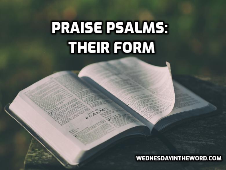 Psalms of Praise: Their form | WednesdayintheWord.com