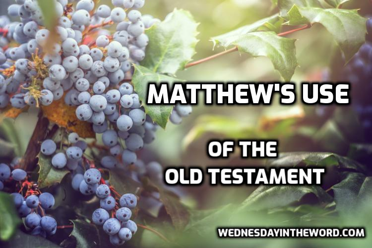 Matthew's use of the Old Testament | WednesdayintheWord.com