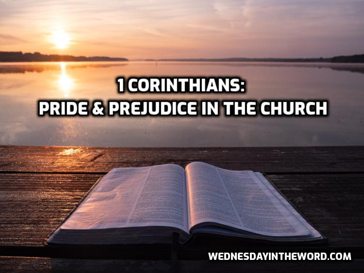 1 Corinthians: Pride & Prejudice in the church | WednesdayintheWord.com
