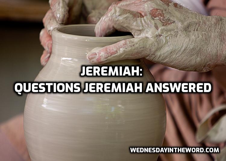 Jeremiah: Questions Jeremiah Answered  | WednesdayintheWord.com
