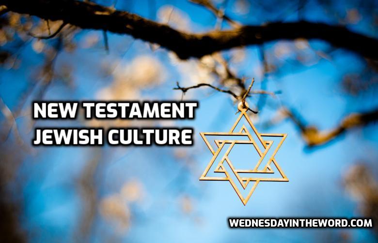 NT Jewish culture   WednesdayintheWord.com