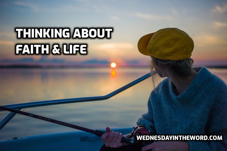 Thinking about: Faith & Life | WednesdayintheWord.com