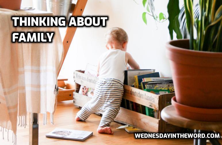 Thinking about Family   WednesdayintheWord.com