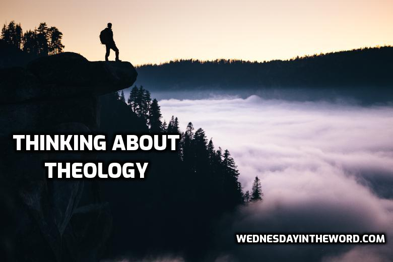 Thinking about: Theology | WednesdayintheWord.com