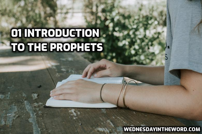 01 Introduction to the Prophets | WednesdayintheWord.com