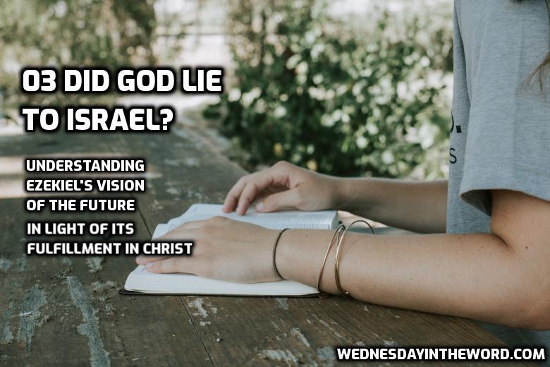 03 Did God Lie to Israel? | WednesdayintheWord.com