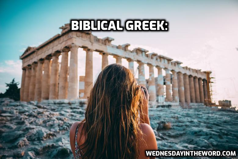 Biblical Greek - Bible Study Tools | WednesdayintheWord.com