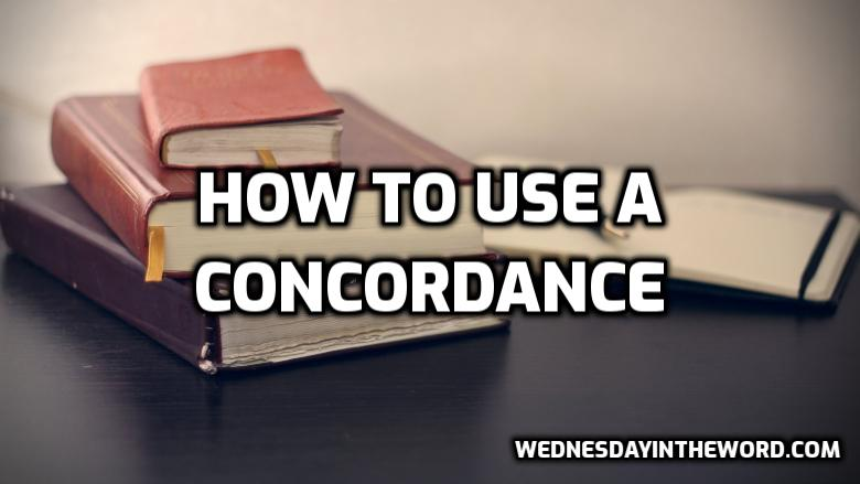 How to use a concordance | WednesdayintheWord.com