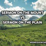 Sermon on the Mount vs Sermon on the Plain