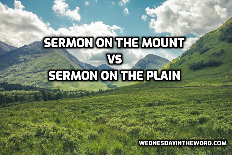 Sermon on the Mount vs Sermon on the Plain | WednesdayintheWord.com