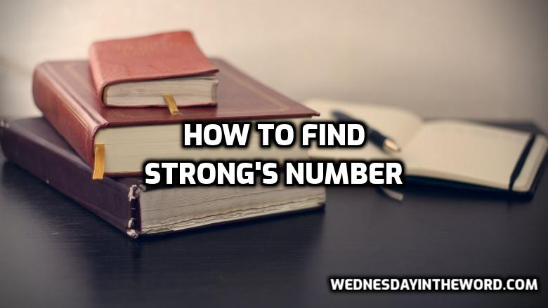 How to find Strong's number | WednesdayintheWord.com